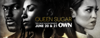 "(BPRW) ""QUEEN SUGAR"" SEASON TWO DEBUTS WITH TWO-NIGHT PREMIERE EVENT TUESDAY, JUNE 20 AND  WEDNESDAY, JUNE 21 ON OWN"
