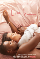 "(BPRW) OWN ANNOUNCES PREMIERE DATE FOR NEW ROMANTIC DRAMA ""LOVE IS__""  DEBUTING TUESDAY, JUNE 19 AT 10 P.M. ET/PT"