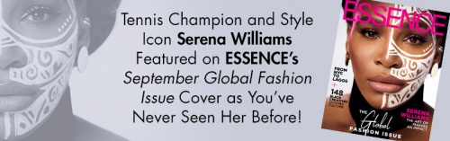 Tennis Champion and Style Icon Serena Williams Featured on ESSENCE's September Global Fashion Issue Cover as You've Never  Seen Her Before!