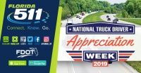 (BPRW) FL511 recognizes National Truck Driver Appreciation Week and encourages motorists to use the FL511 Truck Parking Availability System